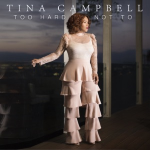 Tina Campbell - Too Hard Not To