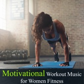 Motivational Workout Music for Women Fitness