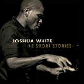 Joshua White - 13 Short Stories (feat. Josh Johnson, Dean Hulett & Jonathan Pinson)  artwork