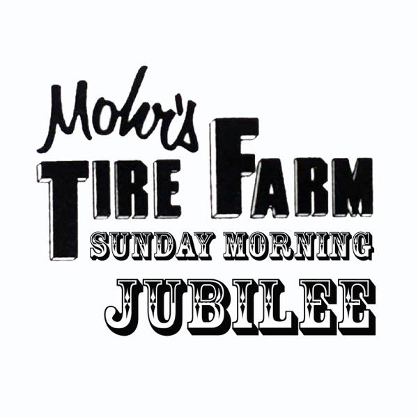 Mohrs Tire Farm Sunday Morning Jubillee