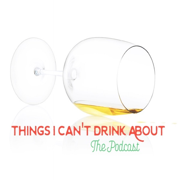 Things I Can't Drink About
