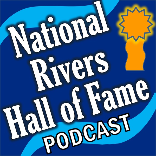 National Rivers Hall of Fame podcast