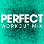 Perfect (Extended Workout Mix)