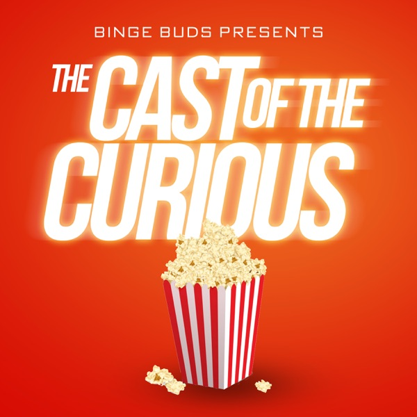 Binge Buds: Cast of the Curious