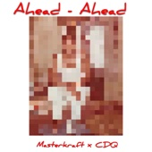 Masterkraft - Ahead Ahead (feat. CDQ) artwork
