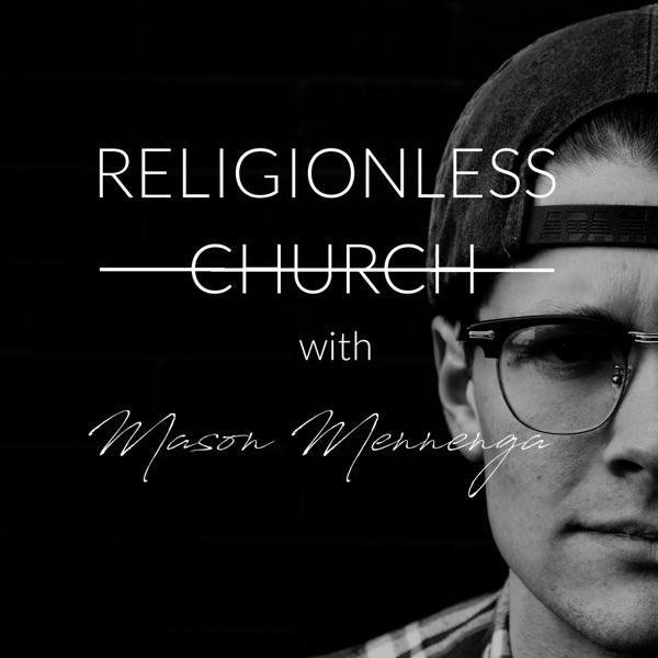 Religionless Church with Mason Mennenga