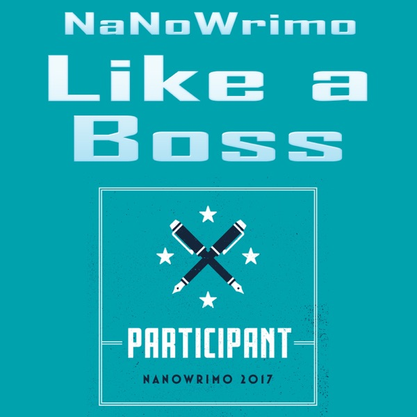 NaNoWriMo Like A Boss