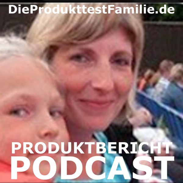 Die Produkttest Familie Podcast