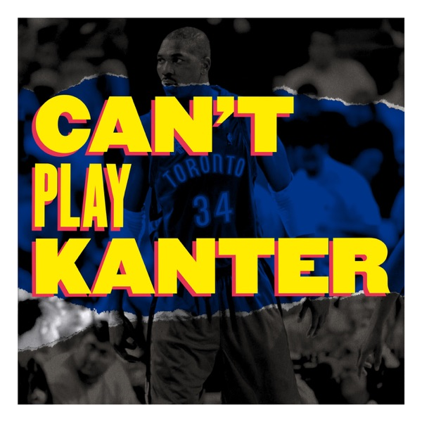 Can't Play Kanter