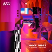 Good Vibes (feat. Cosmos & Creature) [Radio Edit]