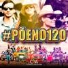 Põe no 120 (Ao Vivo) [feat. Marco Brasil Filho & DJ Kevin] - Single