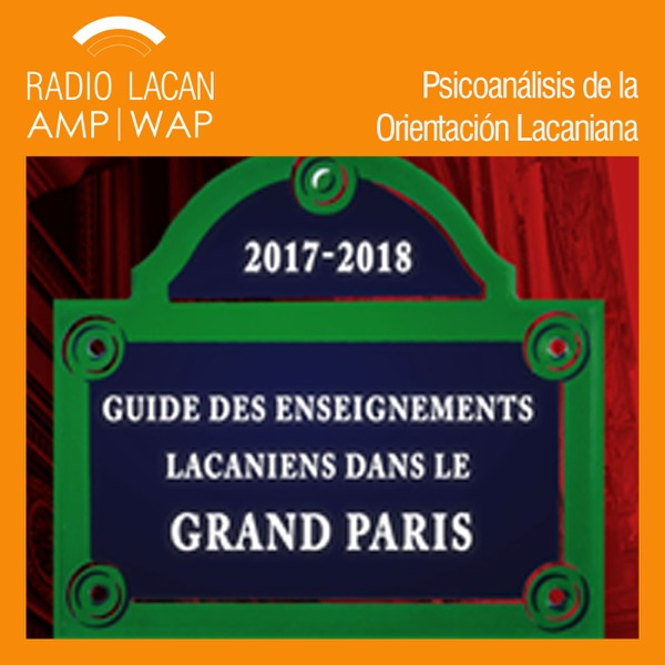 RadioLacan.com | Nuevas Enseñanzas Lacanianas de la ECF. Primera clase del curso de Marie-Hélène Bro...