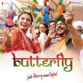 "Butterfly (From ""Jab Harry Met Sejal"")"