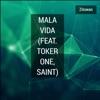 Mala Vida (feat. Toker One & Saint) - Single, Zitowan
