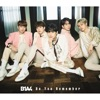 Do You Remember - B1A4