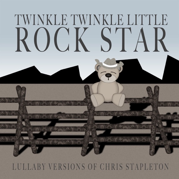 Lullaby Versions of Chris Stapleton Twinkle Twinkle Little Rock Star CD cover