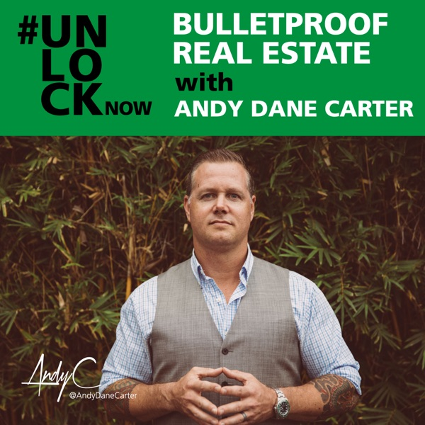 Bulletproof Real Estate With Andy Dane Carter