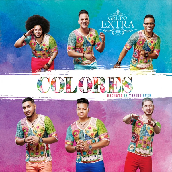 Grupo Extra - Colores (Bachata Is Taking Over!) (2017) [iTunes Plus M4A ACC]