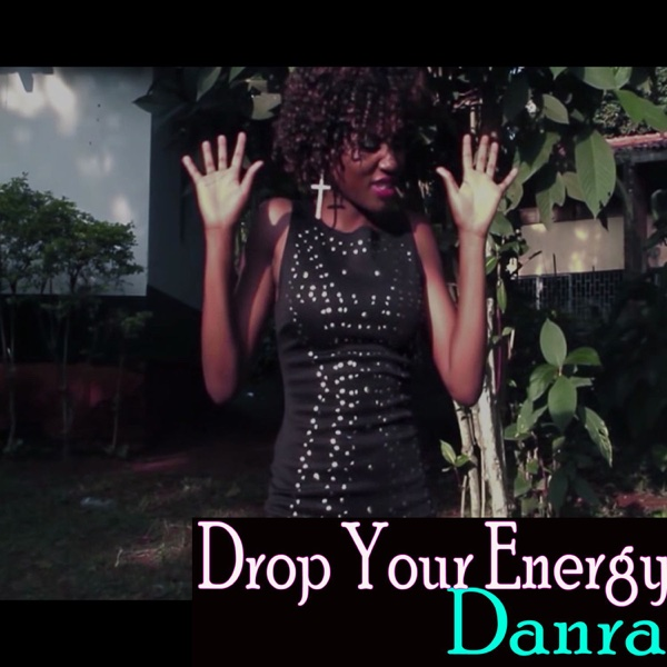 Drop Your Energy - Single | Danra