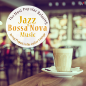 The Most Popular Relaxing Jazz & Bossa Nova Music Being Played in the Coffee Lounge