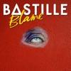 Blame (Bunker Sessions) - Single, Bastille