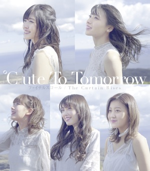 To Tomorrow/ファイナルスコール/The Curtain Rises – EP – ℃-ute