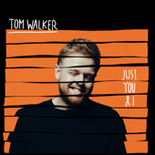 Just You and I - Tom Walker