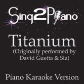 Sing2Piano - Titanium (Originally Performed By David Guetta & Sia) [Piano Karaoke Version] artwork