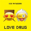 Love Drug - Single