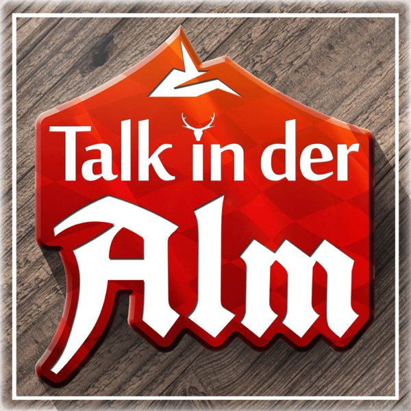 Talk in der Alm - Podcast