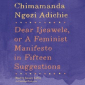 Dear Ijeawele, or A Feminist Manifesto in Fifteen Suggestions (Unabridged) - Chimamanda Ngozi Adichie Cover Art