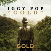 "Gold (From ""Gold"") - Single, Iggy Pop"