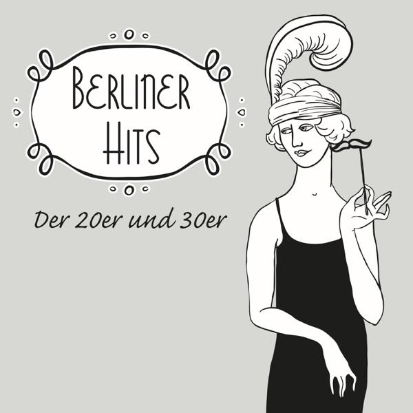 Berliner Hits der 20er und 30er | Joseph Schmidt, Lizzi Waldmüller, Otto Reutter