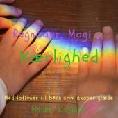 Regnbuer, Magi & Kærlighed