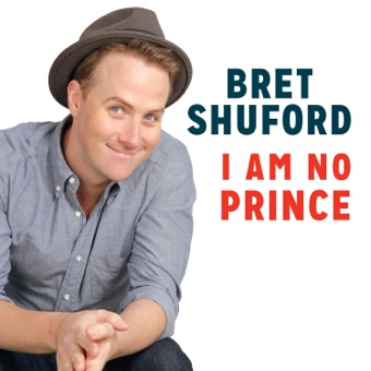 I Am No Prince – EP – Bret Shuford