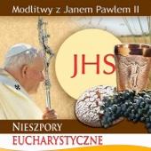 Jan Pawel II & Wierni - Modlitwy Z Jpii Nieszpory Eucharystyczne artwork