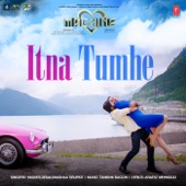 Itna Tumhe (From