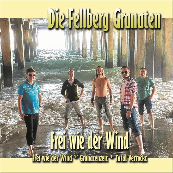 Frei wie der Wind - EP | Fellberg Granaten