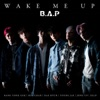 WAKE ME UP - B.A.P