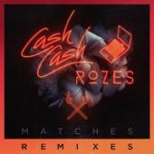 Matches (Max Styler Remix) - Cash Cash & ROZES Cover Art