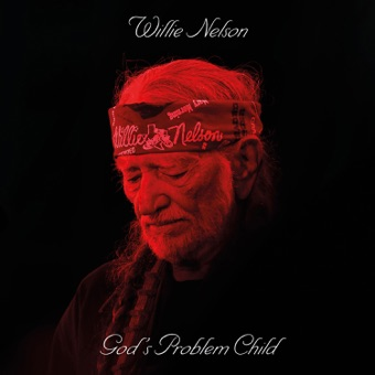 God's Problem Child – Willie Nelson