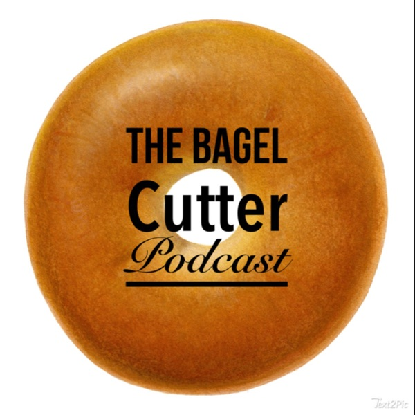 The Bagel Cutter Podcast
