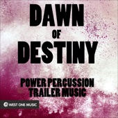 Dawn of Destiny: Power Percussion Trailer Music