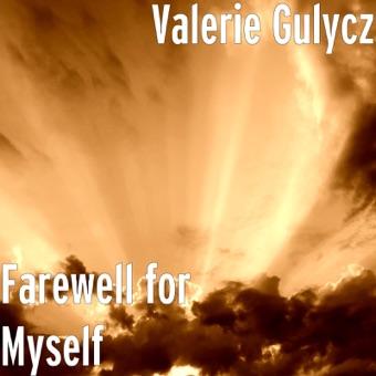 Farewell for Myself – Valerie Gulycz