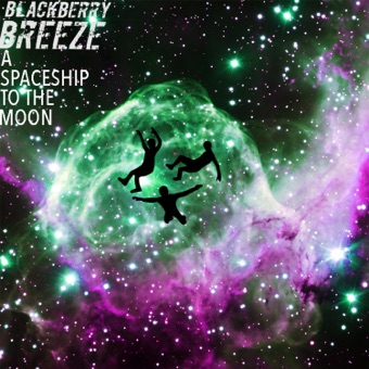 A Spaceship to the Moon – EP – Blackberry Breeze