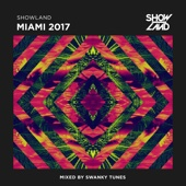 Showland - Miami 2017 (Mixed by Swanky Tunes) - Swanky Tunes
