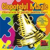 Clopotelul Magic - Cantece pentru copii