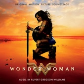 Wonder Woman: Original Motion Picture Soundtrack, Rupert Gregson-Williams