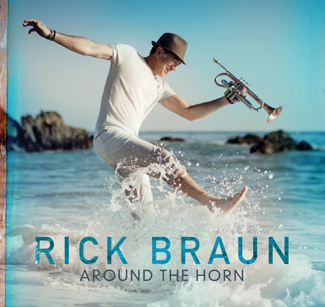 Around the Horn by Rick Braun on Apple Music