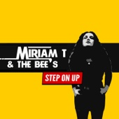 Miriam T & the Bee's - Step on Up artwork